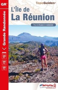 FFRandonnée - L'Ile de la Réunion - Plus de 23 jours de randonnée.