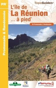 FFRandonnée - L'île de La Réunion... à pied - 25 promenades & randonnées.
