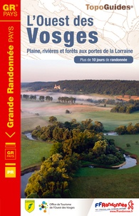 FFRandonnée - L'Ouest des Vosges - Plaines, rivières et forêts aux portes de la Lorraine.