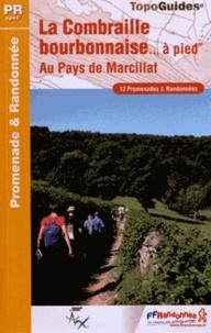 La Combraille bourbonnaise à pied - Au pays de Marcillat, 13 promenades & randonnées.pdf