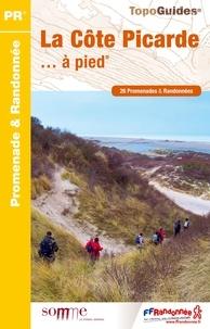 FFRandonnée - La Côte Picarde... à pied - 26 promenades & randonnées.