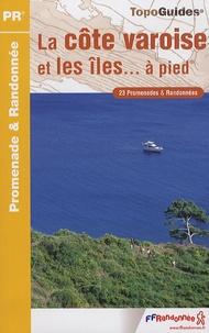 La côte varoise et les îles... à pied - 23 promenades et randonnées.pdf