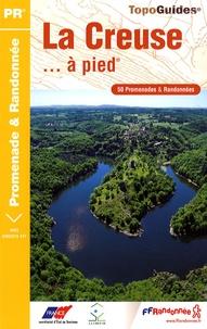 La Creuse... à pied- 50 promenades & randonnées -  FFRandonnée pdf epub