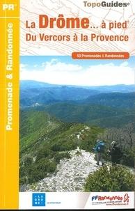 FFRandonnée - La Drôme... à pied - Du Vercors à la Provence.