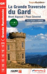 FFRandonnée - La Grande Traversée du Gard - Mont Aigoual / Pays Cévenol.