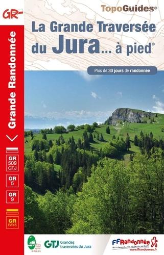 La grande traversée du Jura... à pied. Plus de 30 jours de randonnée  Edition 2019