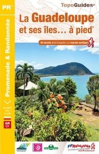 FFRandonnée - La Guadeloupe et ses îles... à pied - 49 promenades & randonnées.