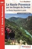 FFRandonnée - La Haute Provence par les Gorges du Verdon - La Route Napoléon à pied.