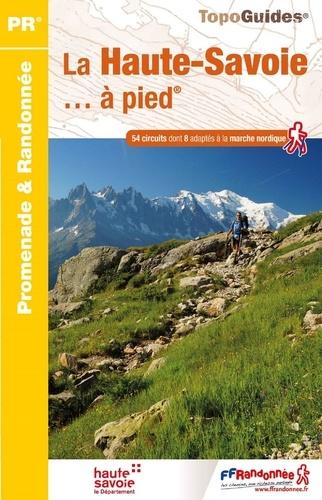 FFRandonnée - La Haute-Savoie... à pied - 54 circuits dont 8 adaptés à la marche nordique.