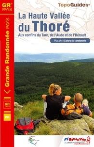 FFRandonnée - La haute vallée du Thoré, aux confins du Tarn, de l'Aude et de l'Hérault - Plus de 10 jours de randonnées.