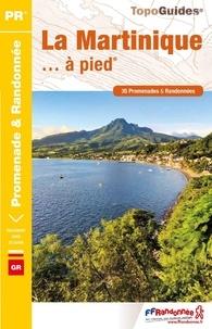 FFRandonnée - La Martinique... à pied - 35 promenades & randonnées.
