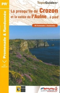 La presqu'île de Crozon et la vallée de l'Aulne... à pied- 46 promenades et randonnées -  FFRandonnée pdf epub