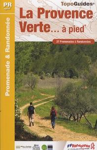 La Provence verte... à pied - 27 promenades & randonnées.pdf