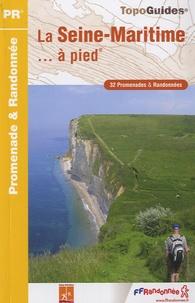 La Seine Maritime... à pied- 32 promenades & randonnées -  FFRandonnée  