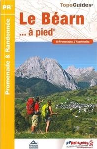 Le Béarn... à pied- 19 promenades & randonnées -  FFRandonnée pdf epub