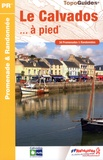 FFRandonnée - Le Calvados à pied - 34 promenades et randonnées.