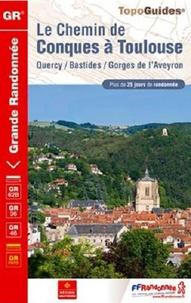 FFRandonnée - Le chemin de Conques à Toulouse - Quercy, Bastides, Gorges de l'Aveyron. Plus de 25 jours de randonnée.