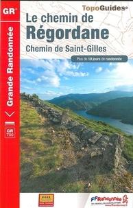 FFRandonnée - Le chemin de Régordane - chemin de Saint-Gilles. Plus de 10 jours de randonnée.