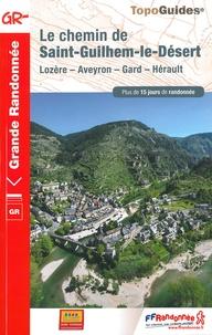 FFRandonnée - Le chemin de Saint-Guilhem-le-Désert - Lozère - Aveyron - Gard - Hérault.