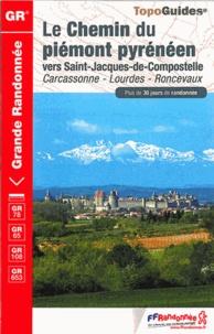 Le chemin du Piemont pyrénéen vers Saint-Jacques-de-Compostelle - Carcassone, Lourdes, Roncevaux.pdf
