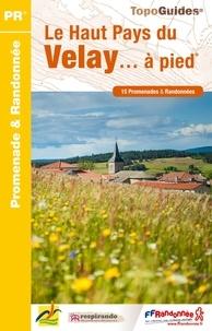 Le Haut Pays du Velay... à pied- 15 promenades & randonnées -  FFRandonnée pdf epub