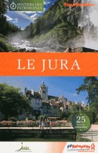 FFRandonnée - Le Jura - 25 balades culturelles.