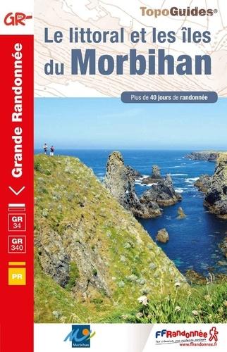Le littoral et les îles du Morbihan. Plus de 40 jours de randonnée  Edition 2020