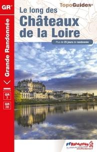 Le long des châteaux de la Loire -  FFRandonnée pdf epub