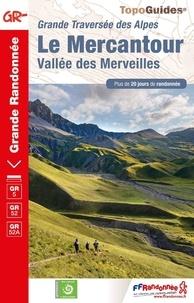 FFRandonnée - Le Mercantour, Vallée des Merveilles - Grande traversée des Alpes. Plus de 20 jours de randonnée.