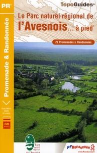 Le Parc naturel régional de l'Avesnois... à pied- 29 promenades et randonnées -  FFRandonnée pdf epub