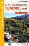 FFRandonnée - Le Parc naturel régional du Luberon... à pied - 27 promenedes et randonnées.
