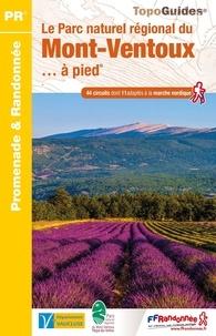 FFRandonnée - Le Parc naturel régional du Mont-Ventoux... à pied - 44 promenades & randonnées.