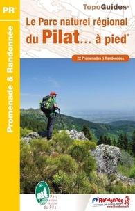 FFRandonnée - Le Parc naturel régional du Pilat... à pied - 22 promenades & randonnées.
