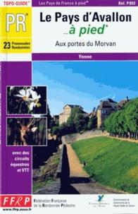FFRandonnée - Le pays d'Avallon... à pied - Aux portes du Morvan.