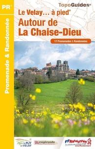 FFRandonnée - Le pays de la Chaise-Dieu... à pied - 17 promenades & randonnées.