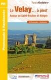 FFRandonnée - Le Velay... à pied - Autour de Saint-Paulien et Allègre - 20 promenades & randonnées.