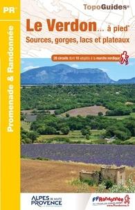 FFRandonnée - Le Verdon... à pied - Sources, gorges, lacs et plateaux.