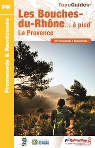 Accentsonline.fr Les Bouches-du-Rhône à pied - 42 promenades & randonnées Image