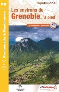 FFRandonnée - Les environs de Grenoble... à pied - 34 promenades & randonnées.