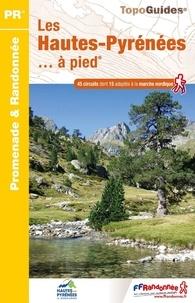 FFRandonnée - Les Hautes-Pyrénées... à pied - 45 promenades & randonnées.