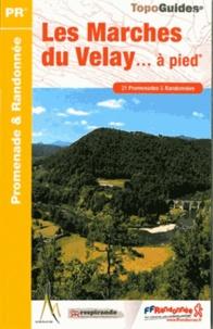 Les Marches du Velay à pied- 21 promenades & randonnées -  FFRandonnée pdf epub