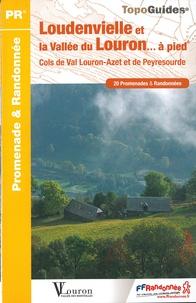 FFRandonnée - Loudenvielle et la vallée du Louron... à pied - Cols de Val Louron-Azet et de Peyresourde. 20 promenades & randonnées.
