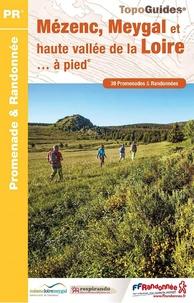 Mézenc, Meygal et haute vallée de la Loire à pied- 39 promenades & randonnées -  FFRandonnée pdf epub