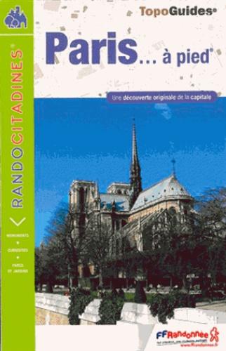 FFRandonnée - Paris... à pied - Une découverte originale de la capitale.