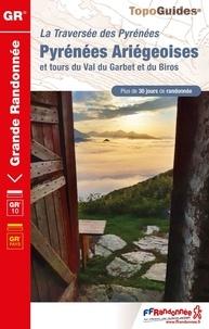 FFRandonnée - Pyrénées ariégeoises et tours du Val de Garbet et du Biros - La traversée des Pyrénées. Plus de 30 jours de randonnée.