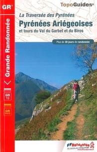 FFRandonnée - Pyrénées Ariégeoises et tours du Val du Garbet et du Biros - La traversée des Pyrénées. Plus de 30 jours de randonnée.