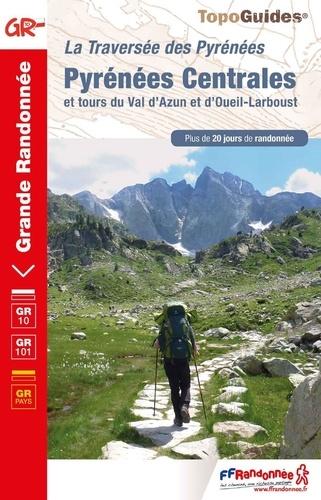 Pyrénées Centrales et tours du Val d'Azun et d'Oueil-Laboust. La traversée des Pyrénées. Plus de 20 jours de randonnée