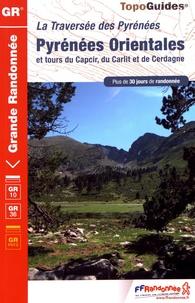FFRandonnée - Pyrénées Orientales et tours du Capcir, du Carlit et de Cerdagne - Traversée des Pyrénées.