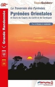 FFRandonnée - Pyrénées Orientales et tours du Capcir, du Carlit et de Cerdagne - La traversée des Pyrénées. Plus de 20 jours de randonnée.