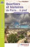 FFRandonnée - Quartiers et histoires de Paris... à pied.